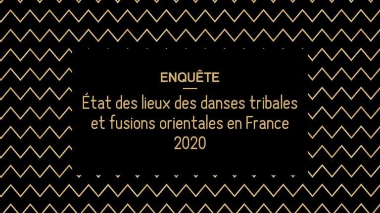 Enquête danses tribales et fusions orientales en France
