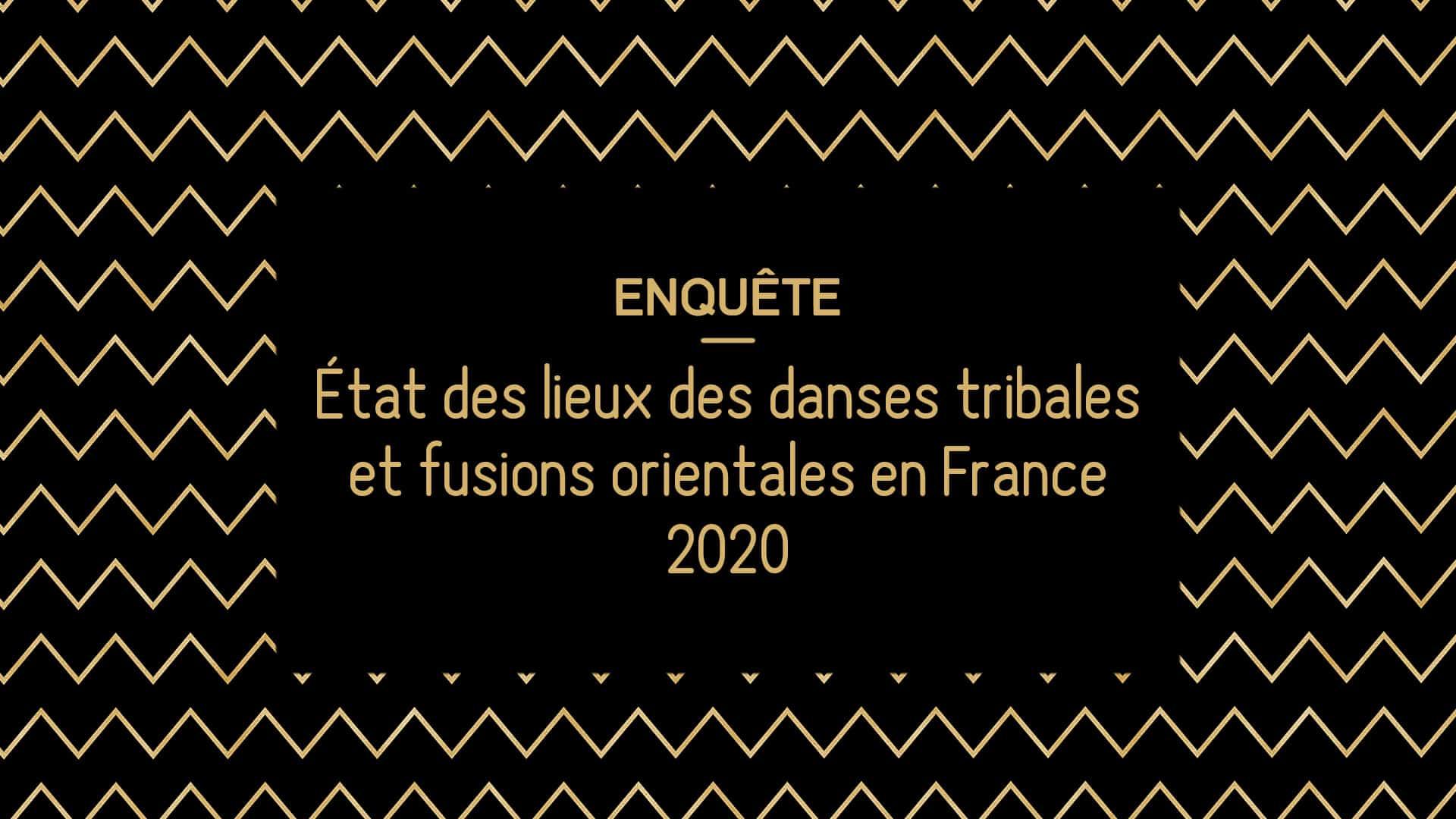 Enquête – État des lieux des danses tribales et fusions orientales en France