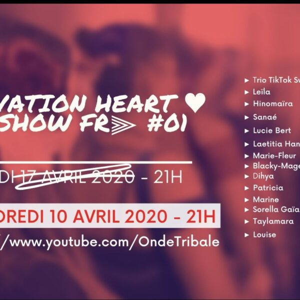 ⫷ Activation HEART CoVid SHOW FR⫸ #01
