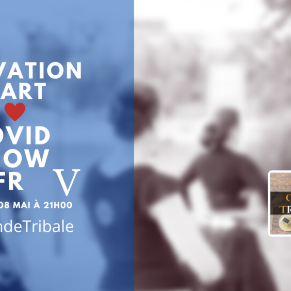 Activation HEART CoVid SHOW FR | Onde Tribale #05