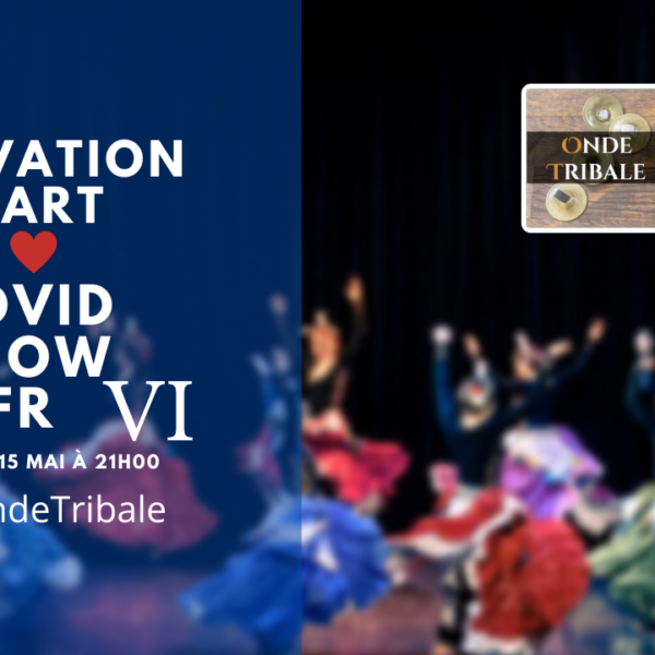 Activation HEART CoVid SHOW FR | Onde Tribale #06