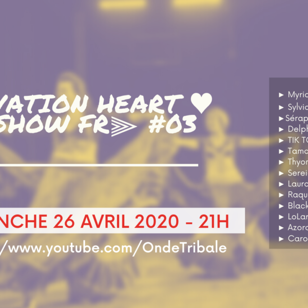 Activation HEART CoVid SHOW FR | Onde Tribale #03